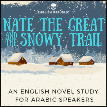 Nate the Great and the Snowy Trail, an English Novel Study for Arabic Speakers