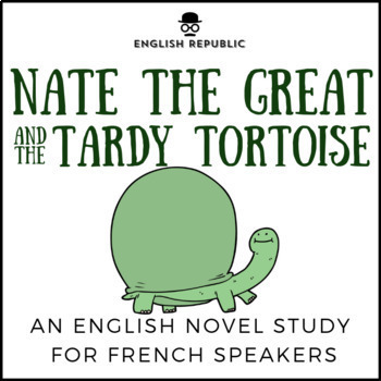 Nate the Great and the Tardy Tortoise, an ELT Novel Study for French Speakers