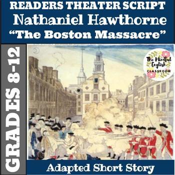 "Nathaniel Hawthorne ""The Boston Massacre"" Readers Theater"