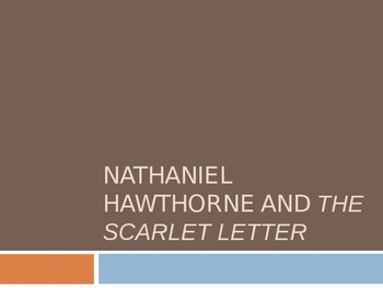Nathaniel Hawthorne & The Scarlet Letter Introduction