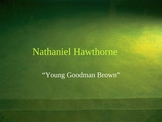 Nathaniel Hawthorne and Young Goodman Browne Powerpoint 30s