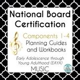 National Board Certification EAYA Music Components 1-4