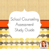 School Counseling Assessment Study Guide