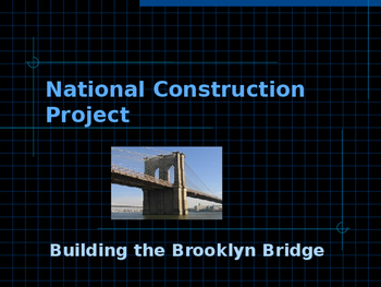 National Construction Project - Building the Brooklyn Bridge