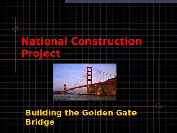 National Construction Project - Building the Golden Gate Bridge