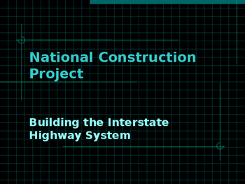 National Construction Project - Building the Interstate Highway System