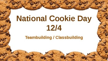 National Cookie Day (12/4) Teambuilding and Classbuilding