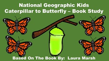 National Geographic Kids Caterpillar to Butterfly - Book Study