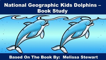 National Geographic Kids Dolphins - Book Study