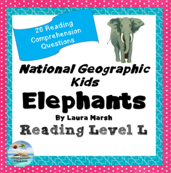 """National Geographic Kids """"Elephants"""" 'Read to Self' 'Read to Buddy' questions"""