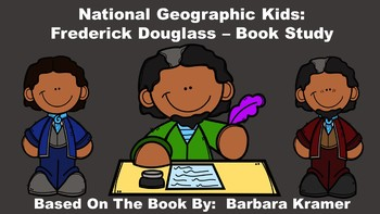 National Geographic Kids:  Frederick Douglass - Book Study
