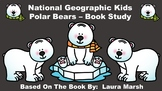 National Geographic Kids Polar Bears - Book Study