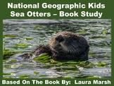 National Geographic Kids:  Sea Otters - Book Study