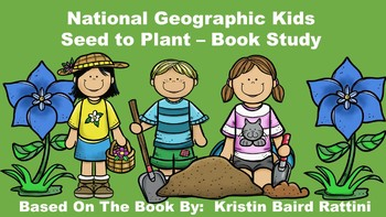 National Geographic Kids Seed to Plant - Book Study