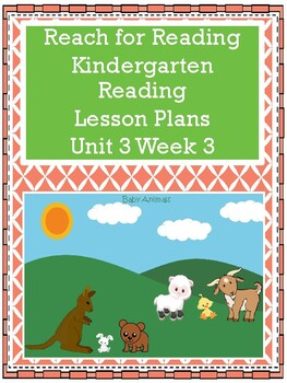 National Geographic Reach for Reading Kindergarten Lesson Plans Unit 3 Week 3