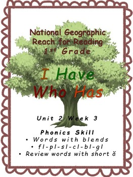 1st Grade National Geographic Reach for Reading U2W3 I have Who Has