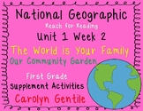National Geographic Unit 1 Week 2 First Gr. The World is Your Family /Com. Gard.