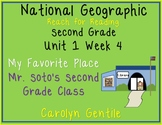 National Geographic Unit 1 Week 4 2nd gr. My Favorite Place Mr. Soto's 2nd gr. C