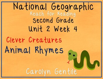 National Geographic Unit 2 Week 4 2nd Gr. Clever Creatures Animal Rhymes