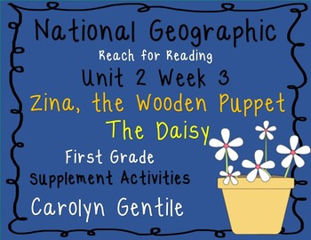 National Geographic Unit 2 Week 3 First Grade Zina, the Wooden Puppet  The Daisy