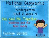 National Geographic Unit 2 Week 4 Kindergarten You and Me Together / Goldilocks