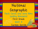 National Geographic Unit 3 First Grade Flashcards, Spelling Homework, Parent Let