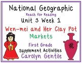 National Geographic Unit 3 Week 1 First Gr. Wen-Mei and Her Clay Pot   Markets