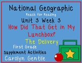 National Geographic Unit 3 Week 3 First Gr. How Did That Get Into My Lunchbox