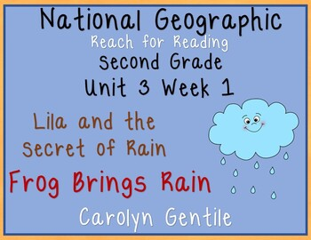 National Geographic Unit 3 week 1 2nd Gr  Lila and the Secret of Rain/Frog  Bring