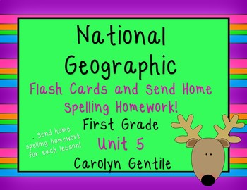 National Geographic Unit 5 1st Gr. Flash Cards and Send Home Spelling Homework!
