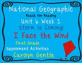 National Geographic Unit 6 Week 1 First Gr. Storm is Coming    I Face the Wind