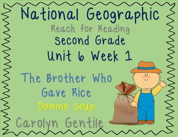 National Geographic Unit 6 Week 1 Second Gr. The Brother Who Gave Rice/Domino