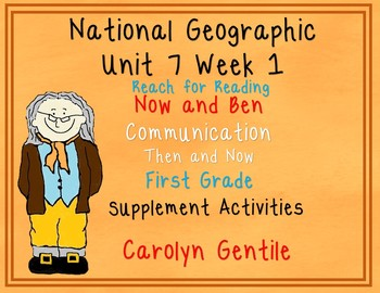 National Geographic Unit 7 Week 1 First Grade Now and Ben, Com. Then and Now