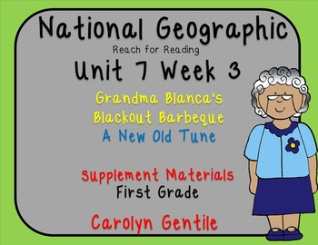 National Geographic Unit 7 Week 3 First Gr. Grandma Blanca's Backyard Barbeque
