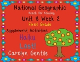 National Geographic Unit 8 Week 2 1st gr.  Haiku  Lost!