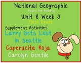 National Geographic Unit 8 Week 3 1st Gr. Larry Gets Lost in Seattle  Caperucita