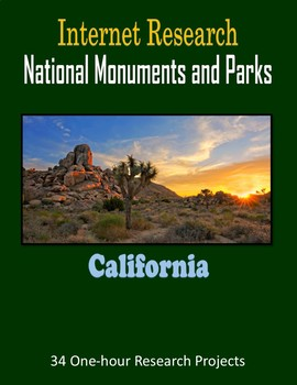 National Monuments and National Parks in California (Internet Research Projects)