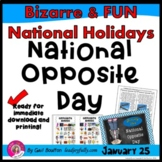 National Opposite Day (January 25th)