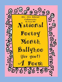 National Poetry Month Ballyhoo (for you!) A Poem