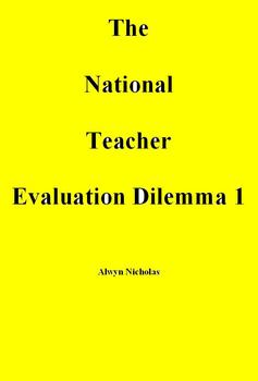National Teacher Evaluation Dilemma 1