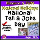 National Tell A Joke Day (August 16th)