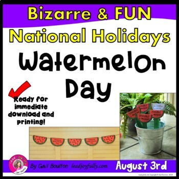 National Watermelon Day (August 3rd)