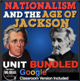 Nationalism/Age of Jackson Unit: PPTs, Worksheets, Plans,