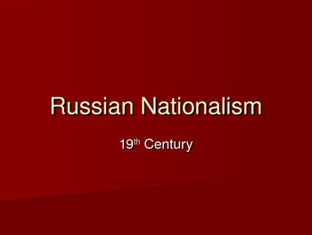 Nationalism- Russia and Westernization
