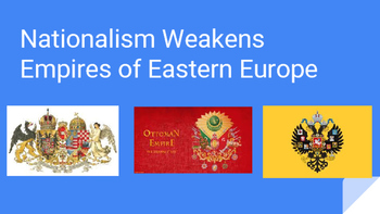 Nationalism Weakens Empires of Eastern Europe