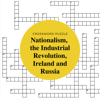 Nationalism, the Industrial Revolution, Ireland and Russia Crossword Puzzle