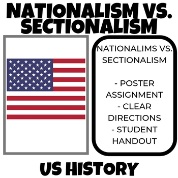 Nationalism vs Sectionalism Position Poster Assignment