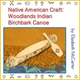 Native American Studies Craft: Woodlands Indian Birchbark Canoe