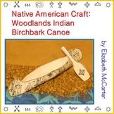 Native American Studies Craft: Woodlands Indian Birchbark Canoe