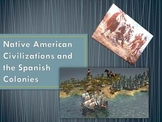Native American Civilization and the Spanish Colonies